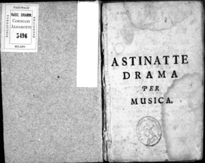 Astianatte, drama per musica da rappresentarsi in Holleschau nel nuovo Theatro per comando dell'illustrissima padronanza signor signor Francesco Antonio conte di Rottal [...] alli 26 di luglio anno 1735. Poesia del sign....