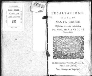L'esaltatione della Santa Croce, ridotta in atto recitabile da Gio. Maria Cecchi fiorentino