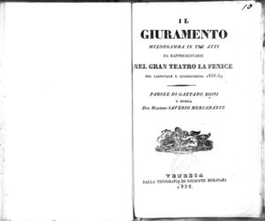 Il giuramento : melodramma in tre atti da rappresentarsi nel gran teatro La Fenice nel carnovale e quadragesima 1838-39