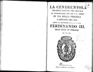 La Cenerentola, dramma giocoso per musica da rappresentarsi nell'Imp. e R. Teatro in via della Pergola l'autunno del 1823 sotto la protezione di [...] Ferdinando 3. gran-duca di Toscana ec. ec. ec.