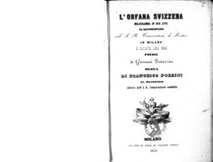 L'Orfana svizzera : melodramma in due atti da rappresentarsi nell'I.R. Conservatorio di Musica in Milano l'estate del 1856