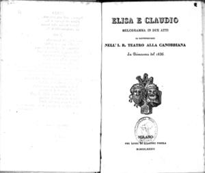 Elisa e Claudio : melodramma in due atti, da rappresentarsi nell'I.R. Teatro alla Canobbiana la primavera del 1836