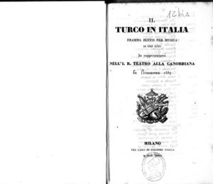 Il Turco in Italia : dramma buffo per musica in due atti, da rappresentarsi nell'I.R. Teatro alla Canobbiana la primavera 1837