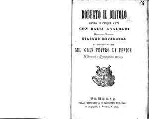 Roberto il Diavolo : opera in cinque atti con balli analoghi