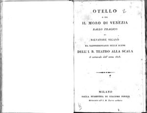 Otello o sia Il Moro di venezia, ballo tragico di Salvatore Viganò. Da rappresentarsi sulle scene dell'I.R. Teatro alla Scala il carnevale dell'anno 1818