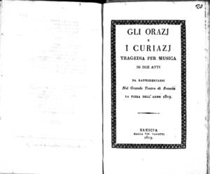 Gli Orazj e i Curiazj, tragedia per musica in due atti. Da rappresentarsi nel grande Teatro di Brescia la Fiera dell'anno 1819