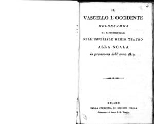 Il Vascello l'Occidente, melodramma da rappresentarsi nell'imperiale regio Teatro alla Scala la primavera dell'anno 1819