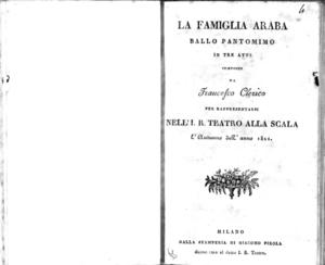 La Famiglia araba, ballo pantomimi in tre atti composto da Francesco Clerico, per rappresentarsi nell'I.R. Teatro alla Scala l'autunno dell'anno 1821