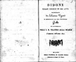 Didone, ballo eroico in sei atti incominciato da Salvatore Viganò e terminato da suo fratello Giulio, per rappresentarsi nell'I. R. Teatro all Scala l'autunno dell'anno 1821