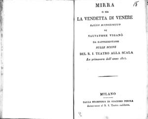 Mirra o sia La Vendetta di Venere, ballo mitologico di Salvatore Viganò. Da rappresentarsi sulle scene del R. I. Teatro alla Scala la primavera dell'anno 1817