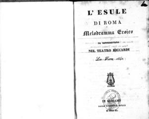 L'Esule di Roma : melodramma eroico da rappresentarsi nel Teatro Riccardi la Fiera 1840