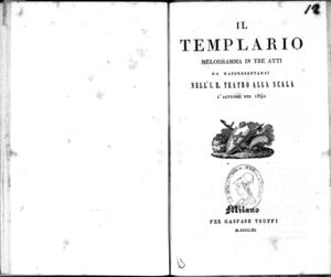 Il Templario : melodramma in tre atti da rappresentarsi nell'I.R. Teatro alla Scala l'autunno del 1840