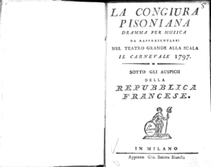 La Congiura pisoniana, Dramma per musica. Da rappresentarsi nel Teatro grande alla Scala il carnevale 1797, sotto gli auspici della Repubblica Francese