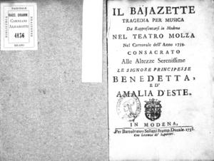 Il Bajazette, tragedia per musica da rappresentarsi in Modena nel Teatro Molza nel carnovale dell'anno 1739. Consacrato alle altezze serenissime le signore principesse Benedette ed Amalia D'Este
