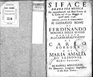 Siface, drama per musica da rappresentarsi nel Real Teatro di S. Carlo nel di 30 maggio di quest'anno 1748. Giorno in cui si commemora il glorioso nome di Ferdinando monarca delle spagne. Dedicato alle [....] di Carlo...