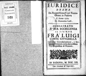 Euridice, drama da rappresentarsi nel Teatro Obizzi in Padova l'anno 1712 di Domenico Lalli. Consarato a [...] il signor fra' Luigi conte Cittadella [...]