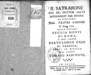 Il Satrapone, del sig. dottor Salvi intermezzi per musica da recitarsi nel Teatro Omodeo l'anno 1729 dalla signora Cecilia Monti di Roma e dal signor Bartolomeo Cajo di Venezia, posti in musica dal signor Tomaso Albinoni