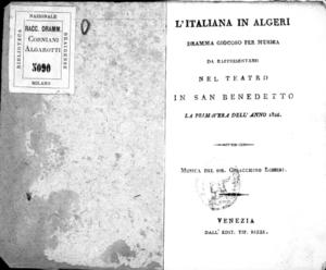 L'italiana in Algeri, dramma giocoso per musica da rappresentarsi nel Teatro in San Benedetto la primavera dell'anno 1826. Musica del sig. Gioacchino Rossini