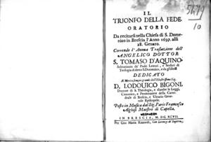 Il trionfo della fede, oratorio da recitarsi nella chiesa di S. Domenico in Brescia l'anno 1697. alli 28. genaro [!] correndo l'annua traslazione dell'Angelico dottor S. Tomaso d'Aquino solennizata da' Padri Lettori [...]....