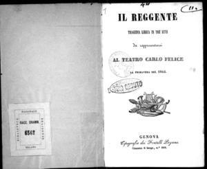 Il reggente : tragedia lirica in tre atti da rappresentarsi al Teatro carlo Felice la primavera del 1844
