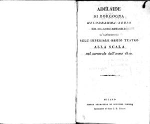Adelaide di Borgogna, melodramma serio del Sig. Luigi Romanelli, da rappresentarsi nell'Imperiale Regio Teatro alla Scala nel carnevale dell'anno 1820