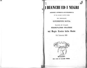 I Bianchi ed i Negri : azione storica - allegorica in tre quadri e sette scene