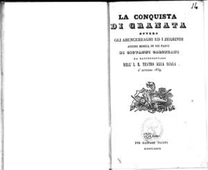 La conquista di Granata ovvero Gli Abencerraghi ed i Zegrindi : azione mimica in sei parti di Giovanni Galzerani