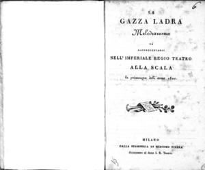 La gazza ladra, melodramma da rappresentarsi nell'Imperiale Regio Teatro alla Scala la primavera dell'anno 1820