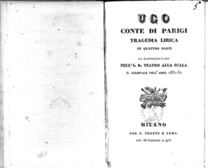Ugo Conte di Parigi : tragedia lirica in quattro parti