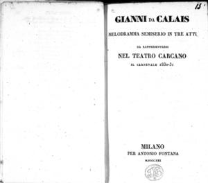 Gianni da Calais, melodramma semiserio in tre atti da rappresentarsi nel teatro Carcano il carnevale 1830-31