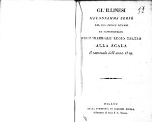 Gl'Illinesi, melodramma serio del sig. Felice Romani da rappresentarsi nell'Imperiale Regio Teatro alla Scala il carnevale dell'anno 1819