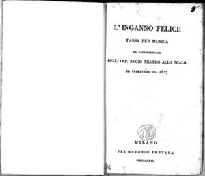 L'inganno felice, farsa per musica da rappresentarsi nell'Imp. Regio Teatro alla Scala la primavera del 1827