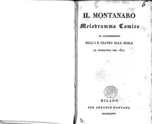 Il montanaro, melodramma comico da rappresentarsi nell'I. R. Teatro alla Scala la primavera del 1827