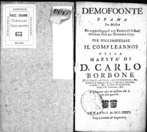 Demofoonte, drama per musica da rappresentarsi nel Teatro di S. Bartolomeo il dì 20 Gennaro 1735 per solennizzare il compleannos [!] della maestà di D. Carlo Borbone re di Napoli [...]