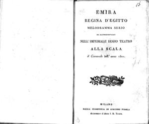 Emira regina d'Egitto, melodramma serio, da rappresentarsi nell'Imperiale Regio Teatro alla Scala il Carnevale dell'anno 1821
