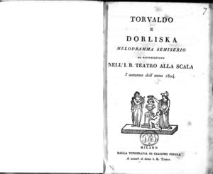 Torvaldo e Dorliska, melodramma semiserio da rappresentarsi nell'I. R. Teatro alla Scala l'autunno dell'anno 1824