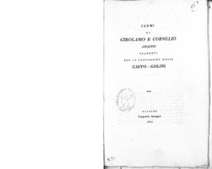 Carmi di Girolamo e Cornelio Amaltei tradotti per le faustissime nozze Caffo-Golini