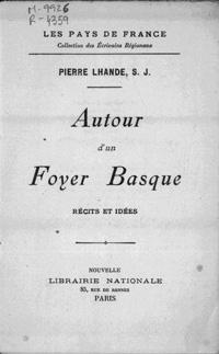 Autour d'un foyer basque : récits et idées / Pierre Lhande, S.J.