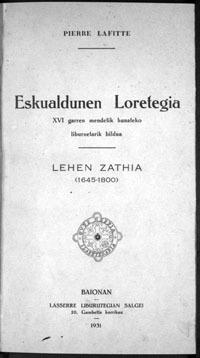 Eskualdunen loretegia : XVI garren mendetik hunateko liburuetarik bildua Lehen zathia (1645-1800) P. Lafitte