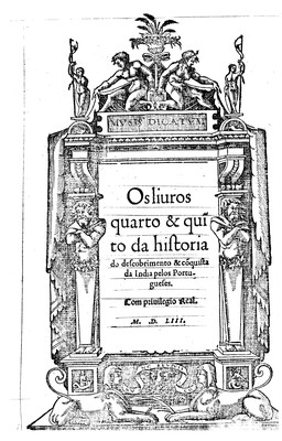 Os liuros quarto & qui[n]to da historia do descobrimento & co[n]quista da India pelos Portugueses