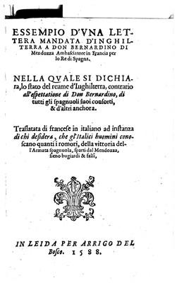 Essempio D'Vna Lettera Mandata D'Inghilterra A Don Bernardino Di Mendozza Ambasciatore in Francia per lo Re di Spagna :