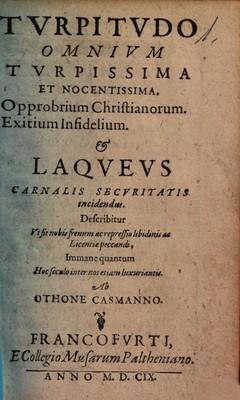 Turpitudo omnium turpissima et nocentissima. Opprobrium christianorum. Exitium infidelium. Et laqueus carnalis securitatis incidentus