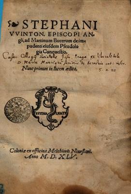 STEPHANI VVINTON. EPISCOPI ANgli, ad Martinum Bucerum de impudenti eiusdem Pseudologia Conquestio