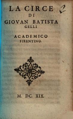 La circe / di Giovan Batista Gelli academico Firentino