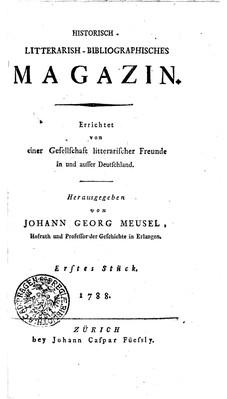 Historisch-Litterarish-Bibliographisches Magazin. Erstes Stück / von Johann Georg Meusel