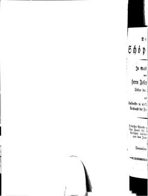 Die Schöpfung. / In Musik gesetzt von Herrn Joseph Haydn, Doktor der Tonkunst, und Kapellmeister in wirklichen Dienster Sr. Durchlaucht des Fürsten v. Essterhazy. In deutscher Sprache gegeben im k. landständischen Theater...