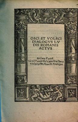 Osci Et Volsci Dialogvs Lvdis Romanis Actvs