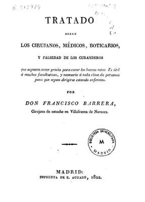 Tratado sobre los cirujanos, médicos, boticarios, y falsedad de los curanderos...por Francisco Barrera.822540