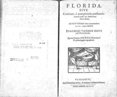 Florida, sive cantiones, è quamplurimis praestantissimorum nostri aevi musicorum libris selectae. Ad testudinis usum accommodate opera atque industriâ [...].