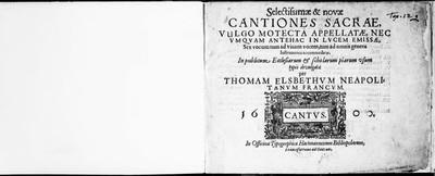 Selectissimae & novae cantiones sacrae, vulgo motecta appellatae, nec umquam antehac in lucem emissae, sex vocum tum ad vivam vocem, tum ad omnis generis instrumenta accommodatae. In publicum ecclesiarum & scholarum piarum...